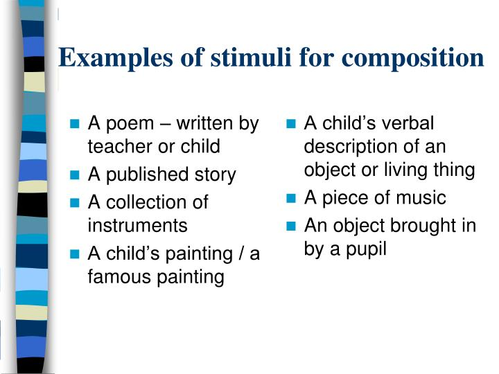 Examples of stimuli for composition
