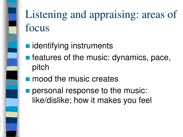 Listening and appraising areas of focus