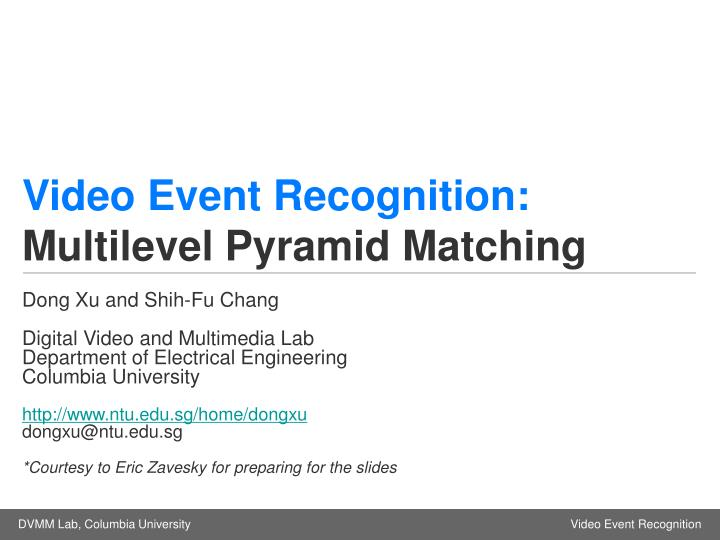 Video event recognition multilevel pyramid matching