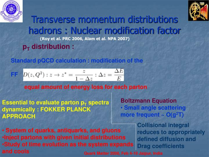 Transverse momentum distributions  hadrons : Nuclear modification factor