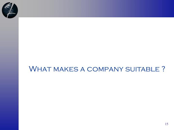 What makes a company suitable ?