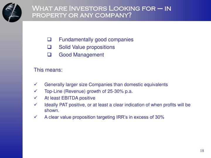 What are Investors Looking for – in property or any company?