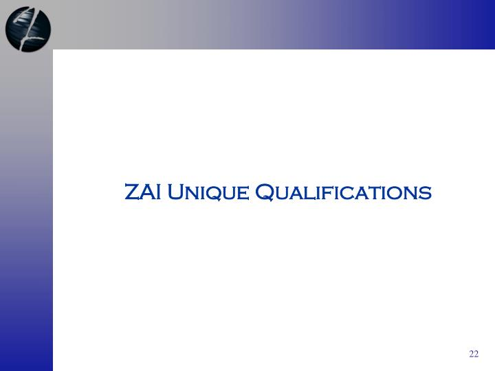 ZAI Unique Qualifications