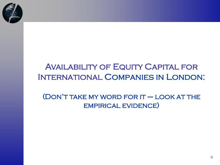 Availability of Equity Capital for International