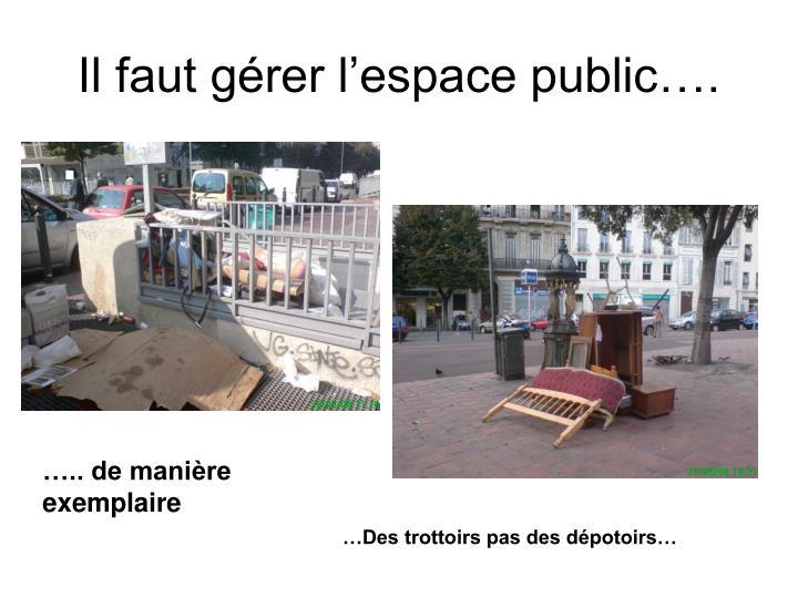 Il faut gérer l'espace public….