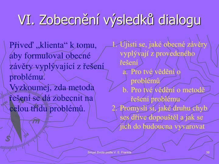 VI. Zobecnění výsledků dialogu