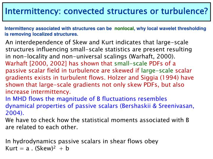 Intermittency: convected structures or turbulence?