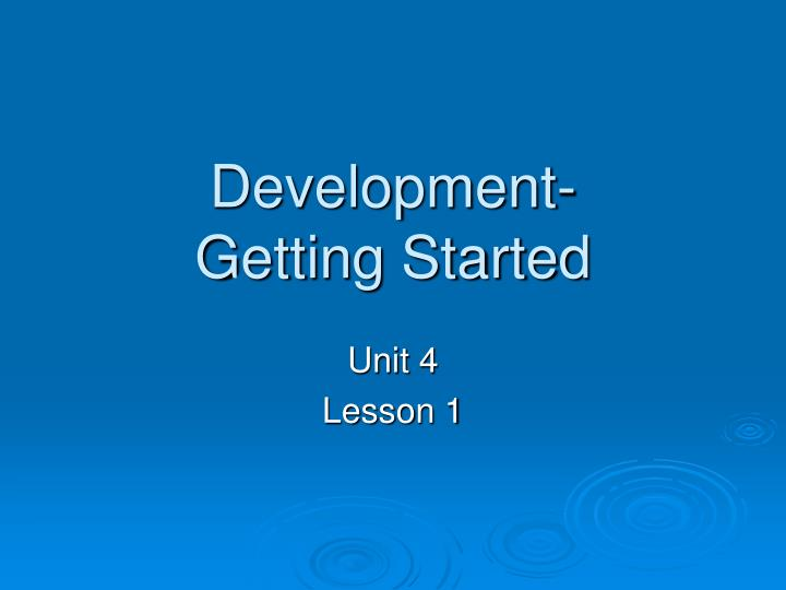 Development getting started