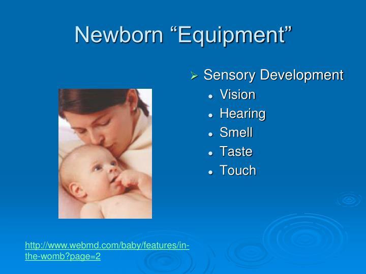 """Newborn """"Equipment"""""""