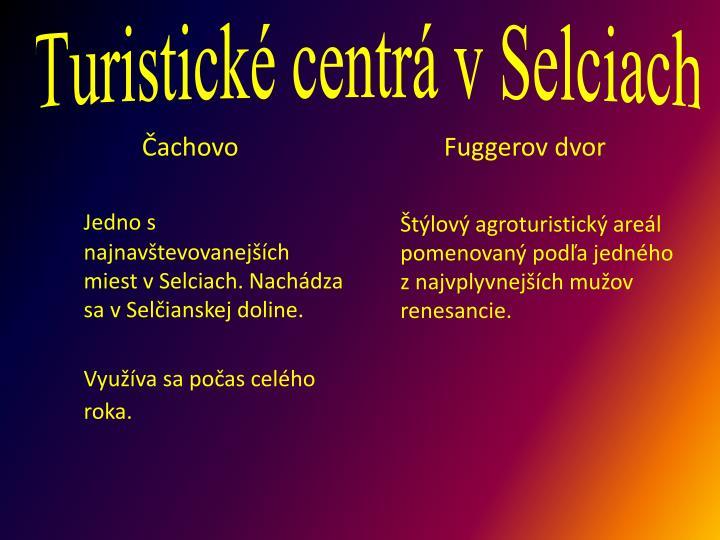 Turistické centrá v Selciach