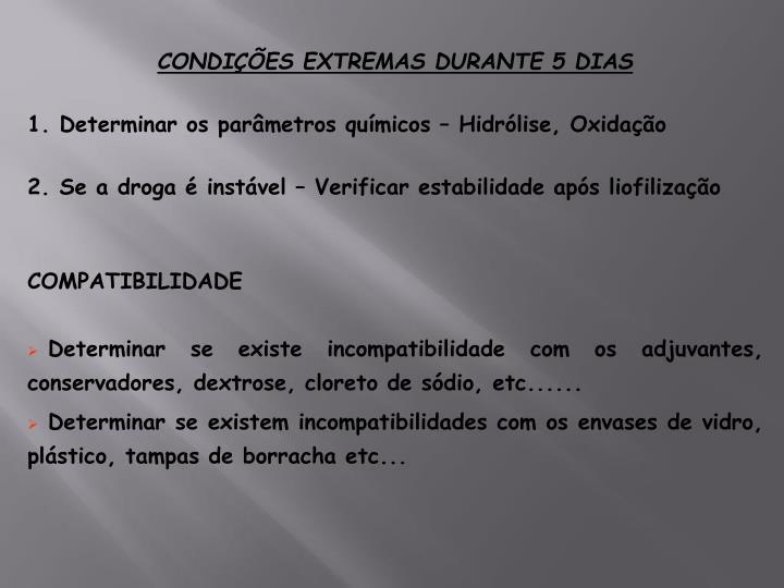 CONDIÇÕES EXTREMAS DURANTE 5 DIAS