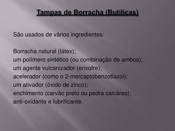 Tampas de Borracha (Butílicas)