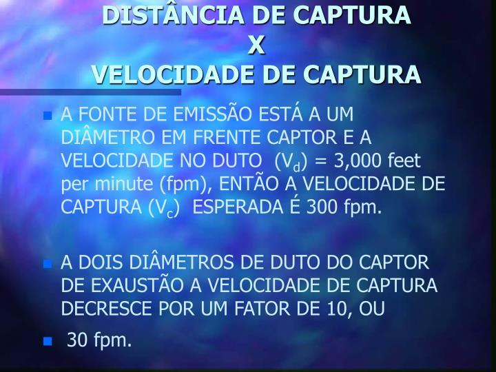 DISTÂNCIA DE CAPTURA