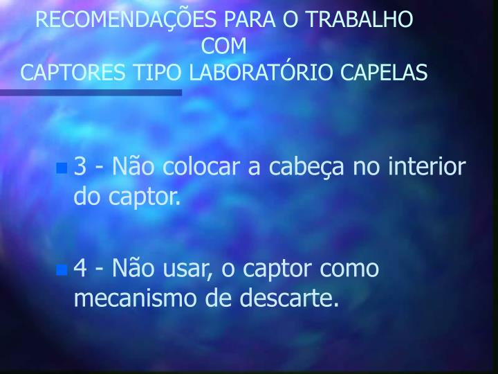 RECOMENDAÇÕES PARA O TRABALHO COM