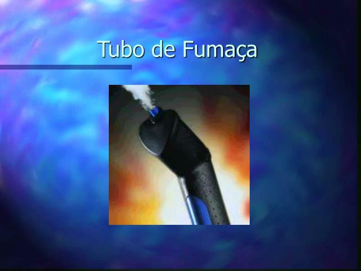 Tubo de Fumaça