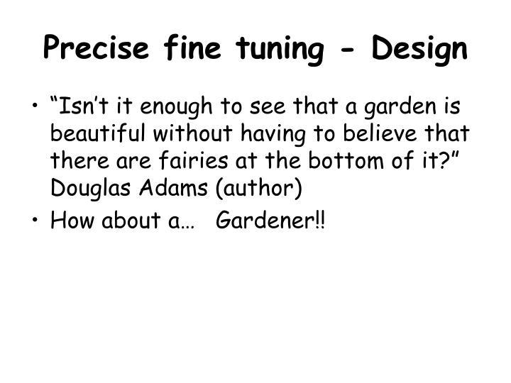 Precise fine tuning - Design