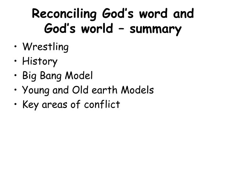 Reconciling God's word and God's world – summary