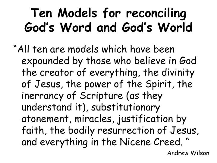 Ten Models for reconciling God's Word and God's World