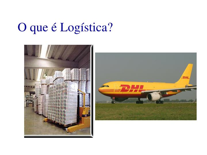 O que é Logística?