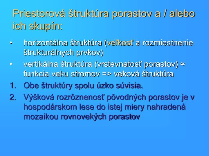 Priestorová štruktúra porastov a / alebo ich skupín: