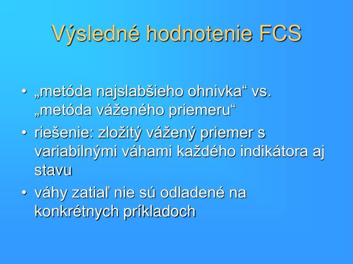 Výsledné hodnotenie FCS