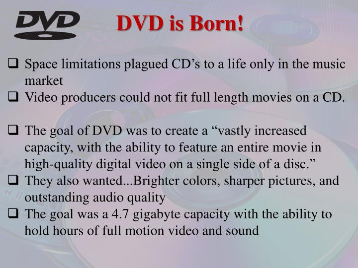 Dvd is born