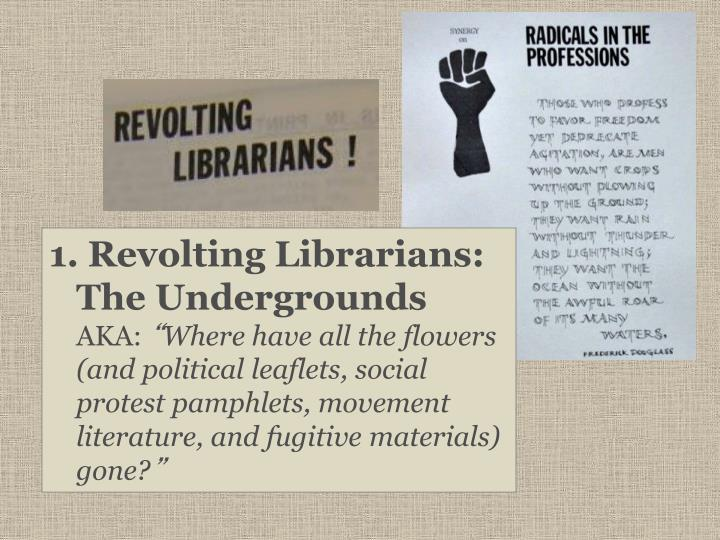 Revolting Librarians: The Undergrounds