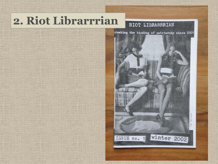 2. Riot