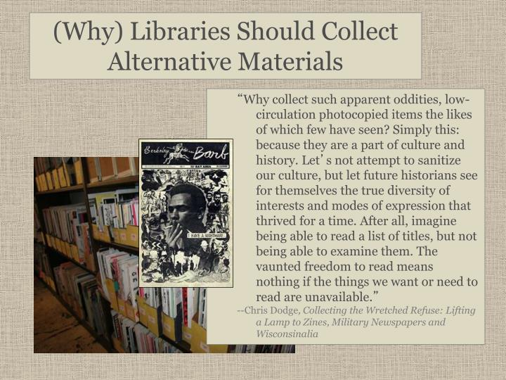 (Why) Libraries Should Collect Alternative Materials