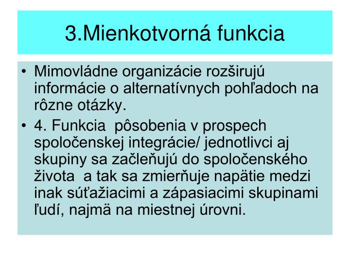 3.Mienkotvorná funkcia