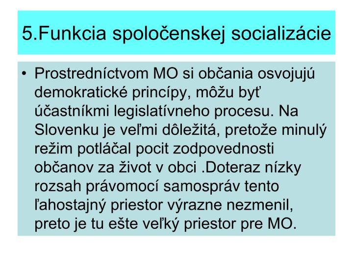 5.Funkcia spoločenskej socializácie