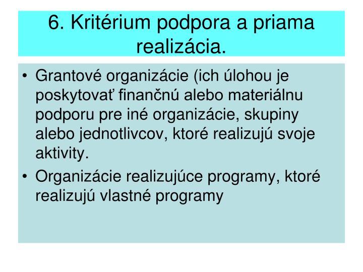 6. Kritérium podpora a priama realizácia.