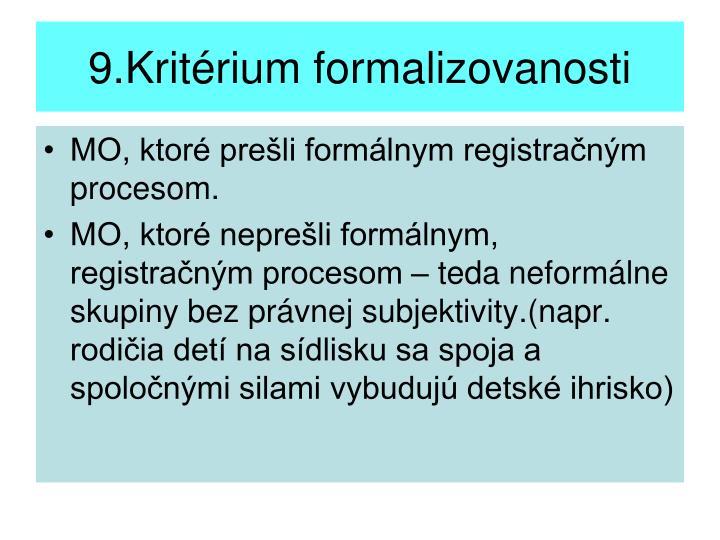 9.Kritérium formalizovanosti