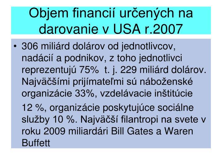 Objem financií určených na  darovanie v USA r.2007