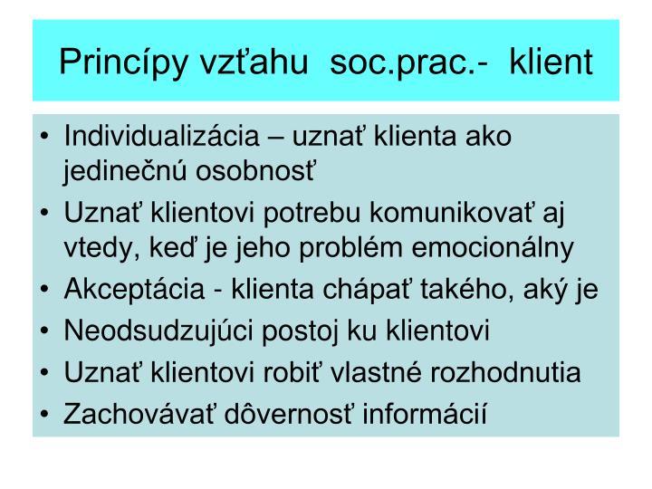 Princípy vzťahu  soc.prac.-  klient