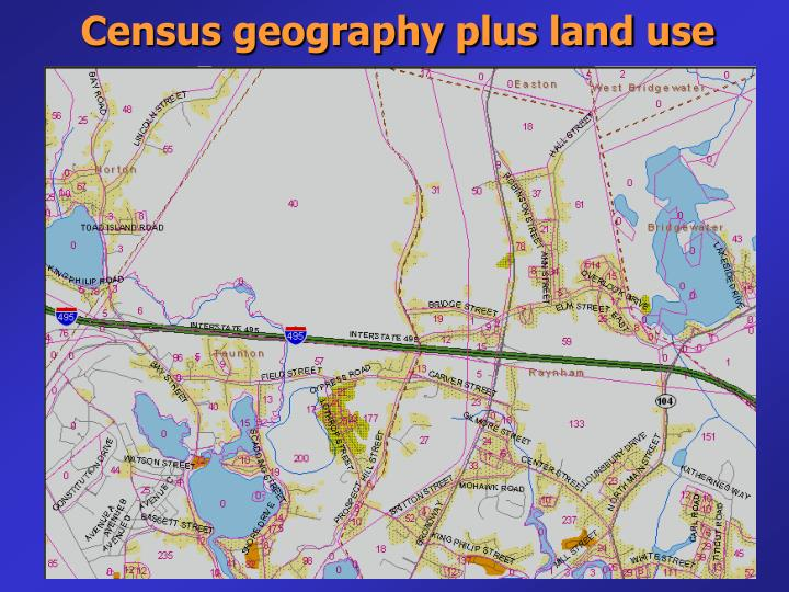 Census geography plus land use