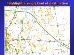 highlight a single kind of destination