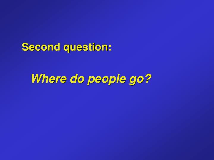 Second question: