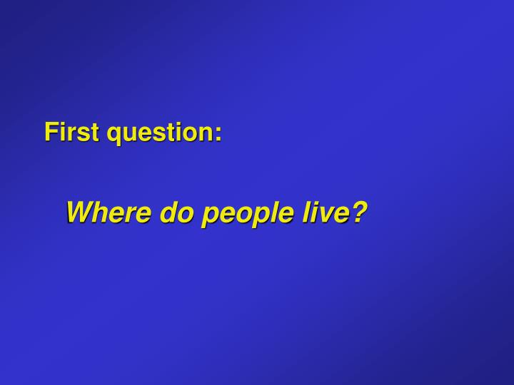 First question: