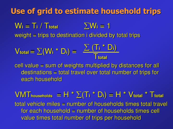 Use of grid to estimate household trips