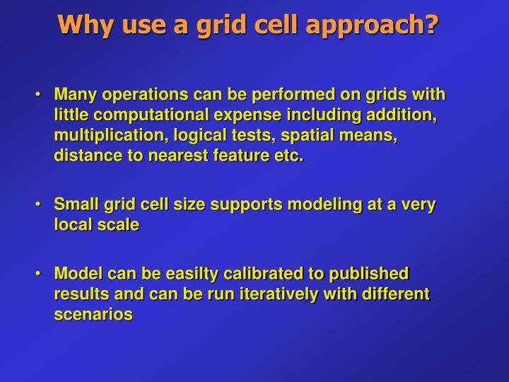 Why use a grid cell approach?