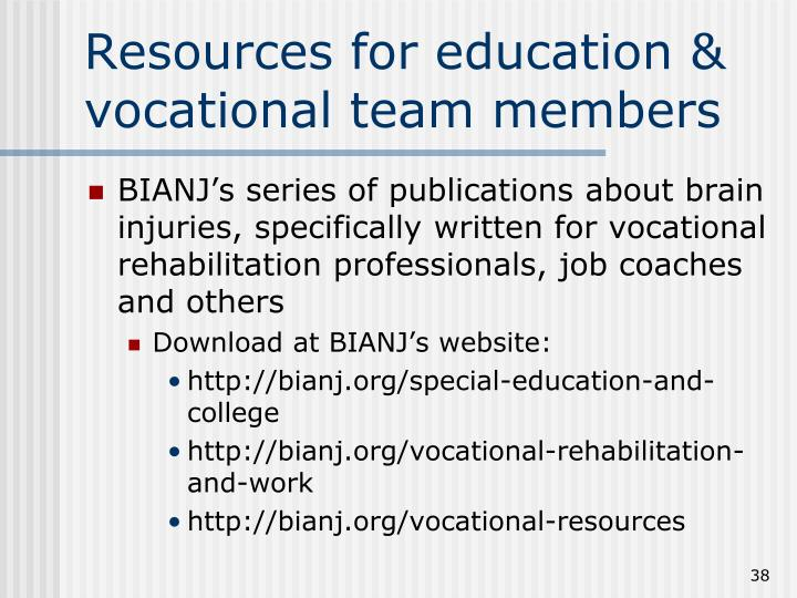 Resources for education &  vocational team members