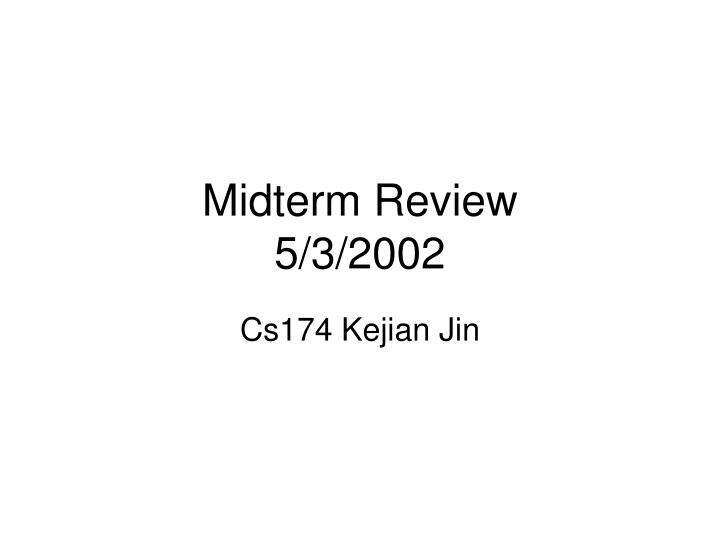 Midterm review 5 3 2002