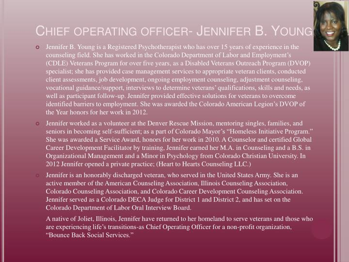 Chief operating officer- Jennifer B. Young