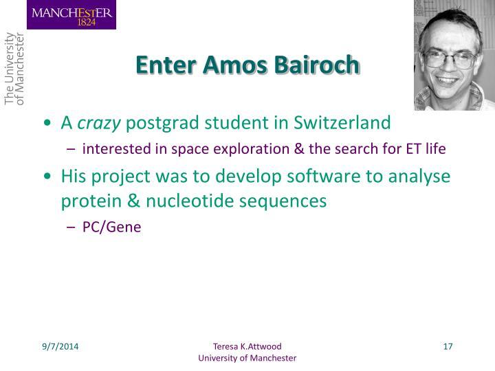 Enter Amos Bairoch