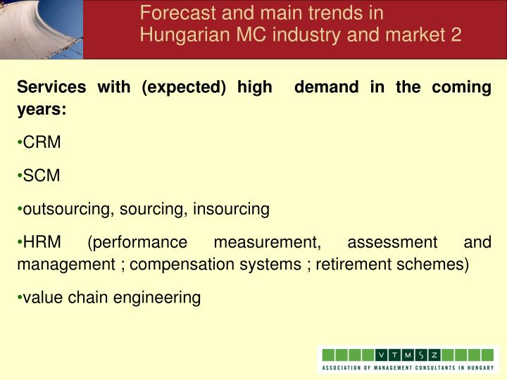 Forecast and main trends in Hungarian MC industry and market 2