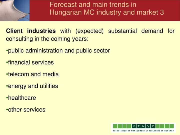 Forecast and main trends in Hungarian MC industry and market 3