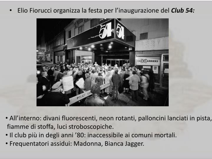 Elio Fiorucci organizza la festa per l'inaugurazione del