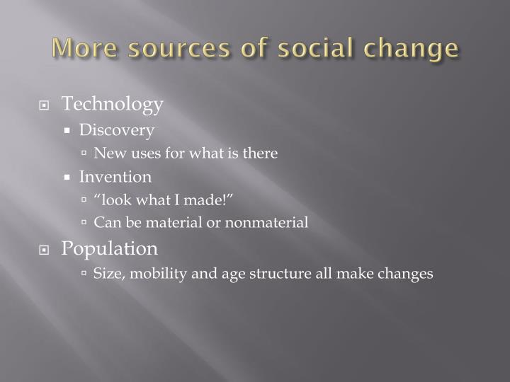 More sources of social change