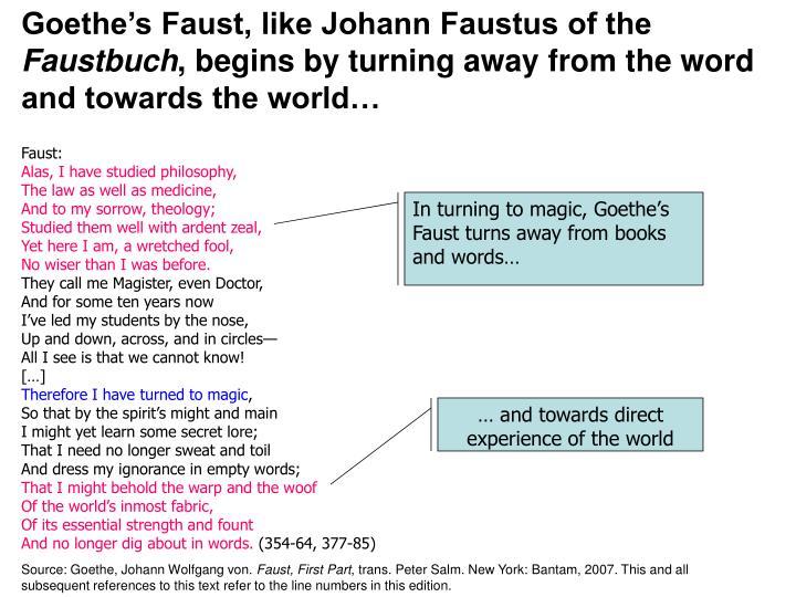 Goethe's Faust, like Johann Faustus of the